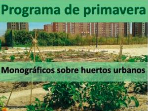 Monográficos sobre huertos urbanos